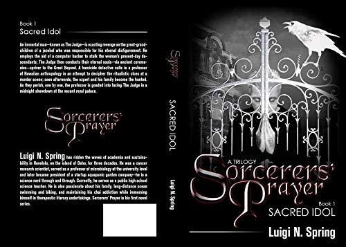 Sorcerers' Prayer: Book 1 Sacred Idol: 4th Edition (polished) by [Luigi N. Spring]