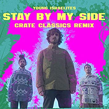 Stay By My Side (Crate Classics Remix)