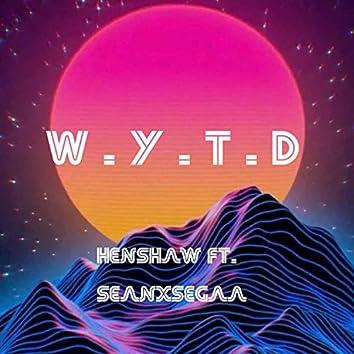 W.Y.T.D