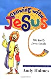 Growing With Jesus:100 Daily Devotionals
