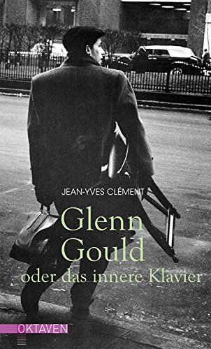 Glenn Gould oder das innere Klavier (Oktaven)