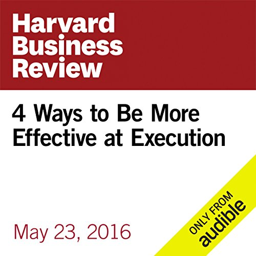 4 Ways to Be More Effective at Execution audiobook cover art