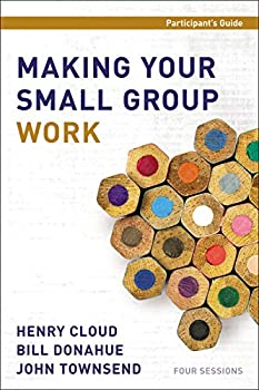 Making Your Small Group Work Participant s Guide