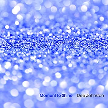 Moment to Shine