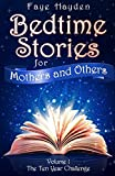 Bedtime Stories for Mothers and Others: Volume 1: The Ten Year Challenge - Real Life Short Stories about Autism, Special Needs, Miscarriage, Diet, Rugby told with humour.