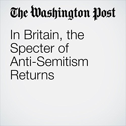 In Britain, the specter of anti-Semitism returns copertina