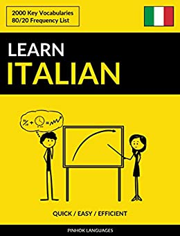 Learn Italian - Quick / Easy / Efficient: 2000 Key Vocabularies (Italian Edition) by [Pinhok Languages]