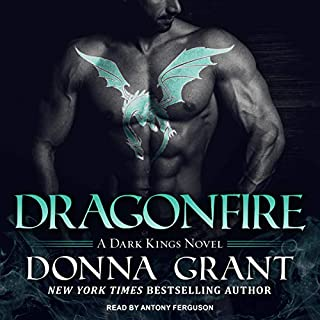 Dragonfire     A Dark Kings Novel, Book 14              By:                                                                                                                                 Donna Grant                               Narrated by:                                                                                                                                 Antony Ferguson                      Length: 11 hrs and 45 mins     159 ratings     Overall 4.7