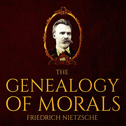 The Genealogy of Morals                   Written by:                                                                                                                                 Friedrich Nietzsche                               Narrated by:                                                                                                                                 Jim D Johnston                      Length: 5 hrs and 56 mins     Not rated yet     Overall 0.0