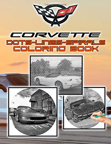 Corvette Dots Lines Spirals Coloring Book: Relaxing Corvette Color Activity Books For Adults, Teenagers