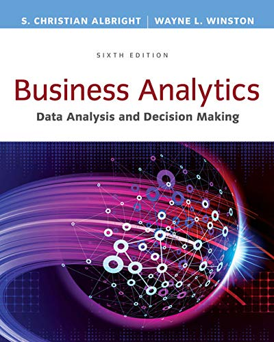 Business Analytics: Data Analysis & Decision Making - Standalone book