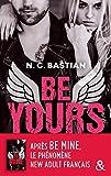 Be Yours - La suite de Be Mine, le phénomène New Adult français