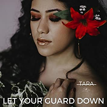 Let Your Guard Down