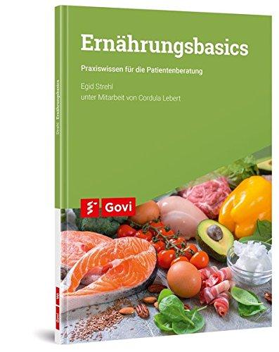Ernährungsbasics: Praxiswissen für die Patientenberatung (Govi)