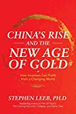 China's Rise and the New Age of Gold: How Investors Can Profit from a Changing...
