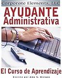 Ayudante Administrativa: El Curso de Aprendizaje (Essential Elements for Success nº 2)