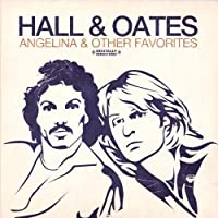 Angelina & Other Favorites (Digitally Remastered) by Hall & Oates (2012-08-29)
