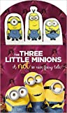 The Three Little Minions, A Not So Nice Fairy Tale (Board book)