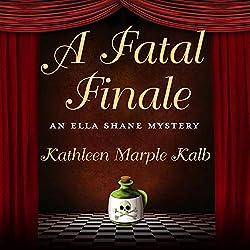A Fatal Finale: Ella Shane Mystery Series, Book 1
