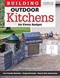 Building Outdoor Kitchens for Every Budget (Creative Homeowner) DIY Instructions and Over 300 Photos...