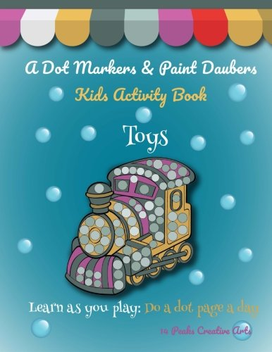 A Dot Markers & Paint Daubers Kids Activity Book: Toys: Learn as you play: Do a dot page a day
