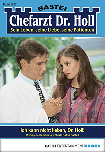 Dr. Holl - Folge 1792: Ich kann nicht lieben, Dr. Holl