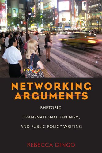 Networking Arguments: Rhetoric, Transnational Feminism, and Public Policy Writing (Composition, Literacy, and Culture)