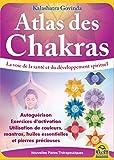 Atlas des Chakras - Le guide de votre santé...
