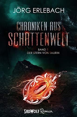 Chroniken aus Schattenwelt: Band 1: Der Stern von Taurin