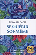 Se guérir soi-meme d'Edward Bach