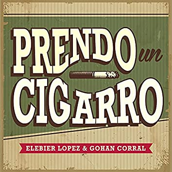 Prendo un Cigarro