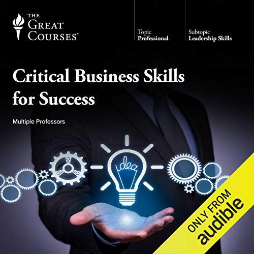 Critical Business Skills for Success                   Written by:                                                                                                                                 The Great Courses,                                                                                        Clinton O. Longenecker,                                                                                        Eric Sussman,                   and others                          Narrated by:                                                                                                                                 Clinton O. Longenecker,                                                                                        Eric Sussman,                                                                                        Michael A. Roberto,                   and others                 Length: 31 hrs and 18 mins     38 ratings     Overall 4.6