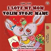 I Love My Mom (English Serbian Bilingual Chidlren's Book -Latin alphabet) (English Serbian Bilingual Collection - Latin)