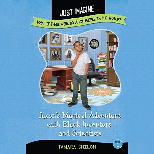 Jaxon's Magical Adventure with Black Inventors and Scientists audiobook cover art