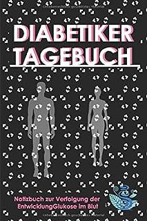 diabetiker tagebuch: Medizinische Zeitschrift zur Kontrolle der Entwicklung von Diabetes.  Kontrollieren Sie Ihre Ern�hrung. (German Edition)