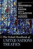 The Oxford Handbook of United Nations Treaties (Oxford Handbooks)