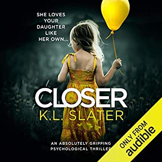 Closer                   By:                                                                                                                                 K. L . Slater                               Narrated by:                                                                                                                                 Lucy Price-Lewis                      Length: 8 hrs and 18 mins     41 ratings     Overall 4.1