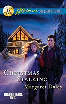 Christmas Stalking: Faith in the Face of Crime (Guardians, Inc. Series Book 4) by [Margaret Daley]