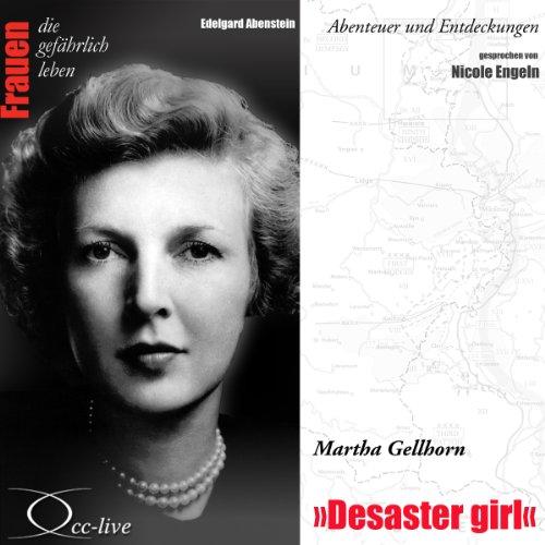 Martha Gellhorn - Desaster girl (Frauen - Abenteuer und Entdeckungen) Titelbild