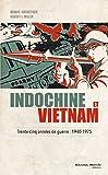 Indochine et Vietnam - Trente-cinq années de guerre : 1940-1975