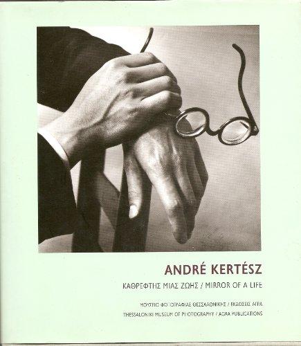 Andre Kertesz: Mirror of a Life