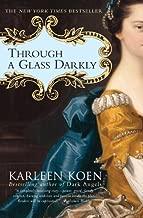 Best through a glass darkly book karleen koen Reviews