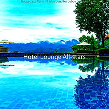 Happy Jazz Piano - Background for Lobby Lounges
