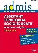 Assistant territorial socio-éducatif : Annales corrigées, catégorie B (Admis concours de la fonction publique)