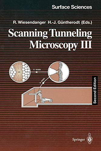 Scanning Tunneling Microscopy III: Theory of STM and Related Scanning Probe Methods (Springer Series in Surface Sciences, 29)