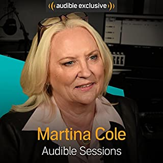 Martina Cole     Audible Sessions: FREE Exclusive Interview              By:                                                                                                                                 Robin Morgan                               Narrated by:                                                                                                                                 Martina Cole                      Length: 18 mins     17 ratings     Overall 4.4