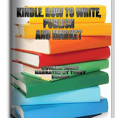 Kindle; How to Write, Publish & Market Books; Author's Tools audiobook cover art