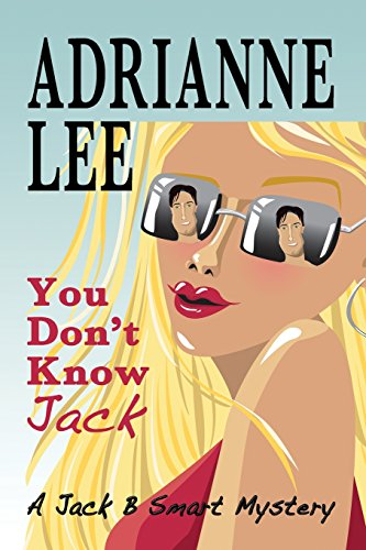 You Don't Know Jack: Volume 1 (Jack B Smart humorous cozy mystery series)