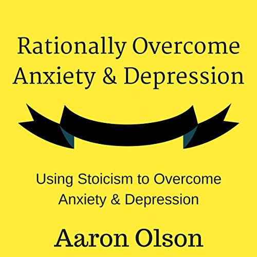 Rationally Overcome Anxiety & Depression audiobook cover art