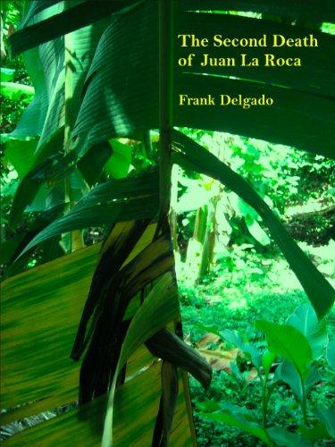 The Second Death of Juan La Roca (English Edition)